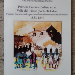 Primera Guerra Carlista en el Valle del Tiétar (Ávila-Toledo)